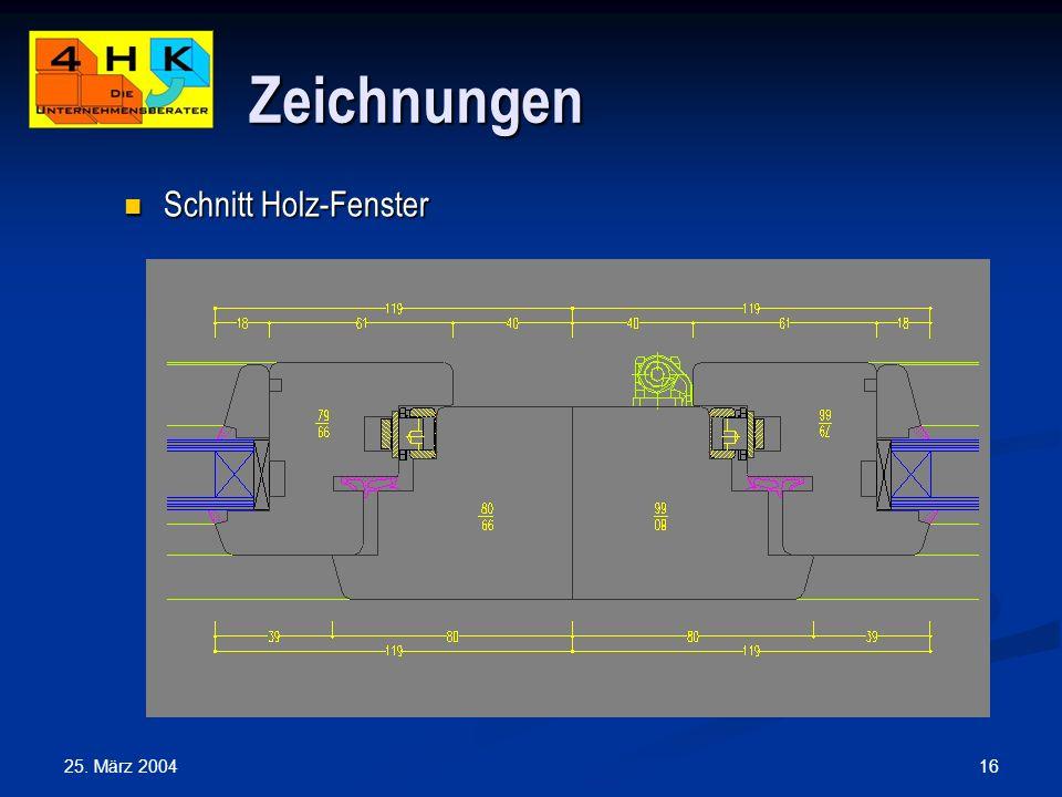 25. März 2004 16 Zeichnungen Schnitt Holz-Fenster Schnitt Holz-Fenster