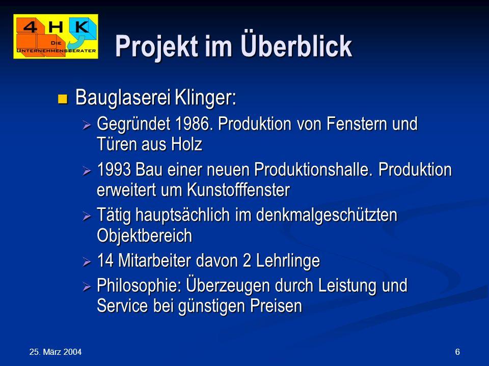 6 Projekt im Überblick Bauglaserei Klinger: Bauglaserei Klinger: Gegründet 1986. Produktion von Fenstern und Türen aus Holz Gegründet 1986. Produktion