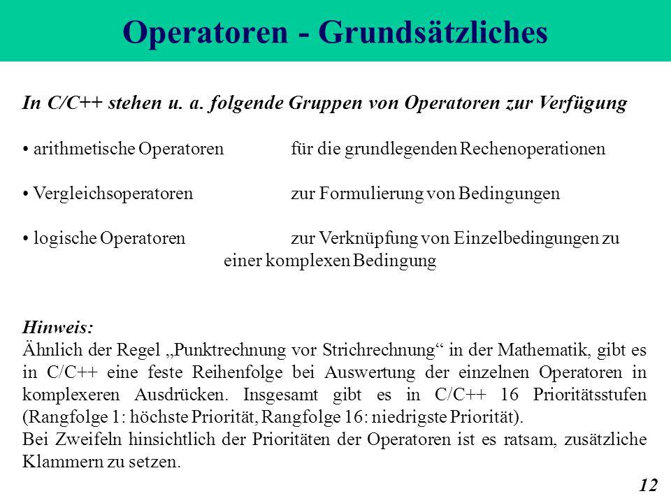 Operatoren - Grundsätzliches 12 In C/C++ stehen u.
