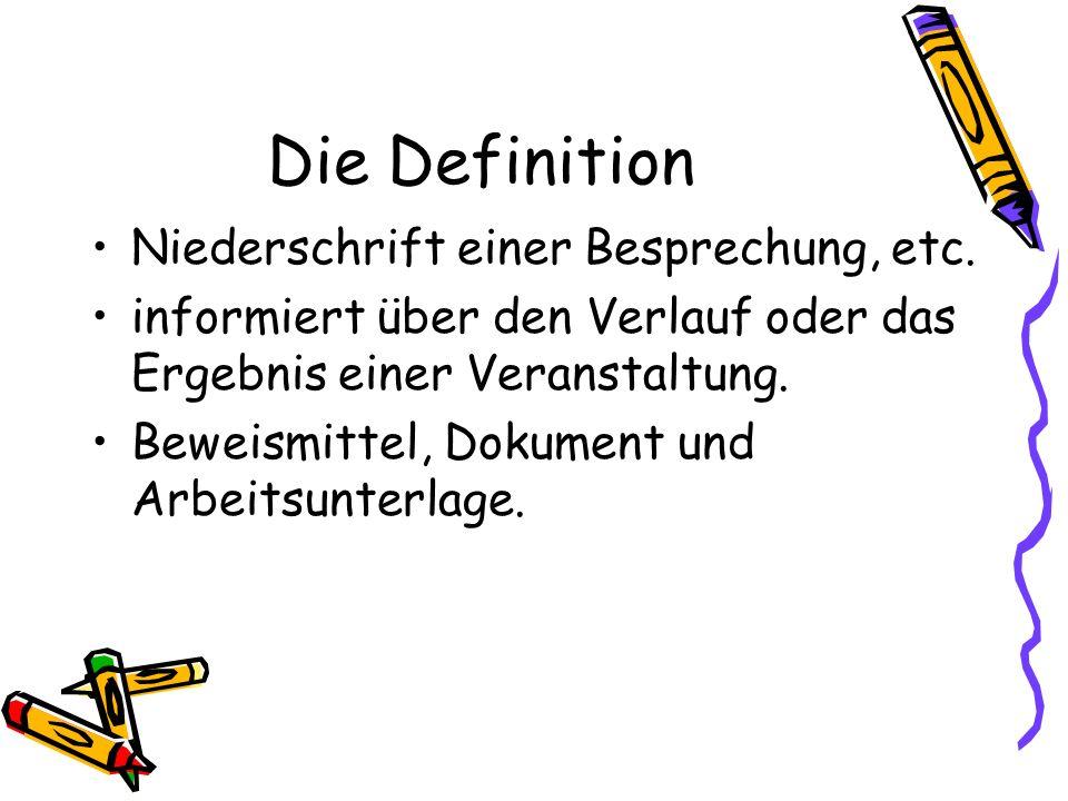 Die Definition Niederschrift einer Besprechung, etc. informiert über den Verlauf oder das Ergebnis einer Veranstaltung. Beweismittel, Dokument und Arb