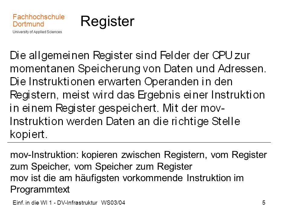 Fachhochschule Dortmund University of Applied Sciences Einf. in die WI 1 - DV-Infrastruktur WS03/045 Register mov-Instruktion: kopieren zwischen Regis