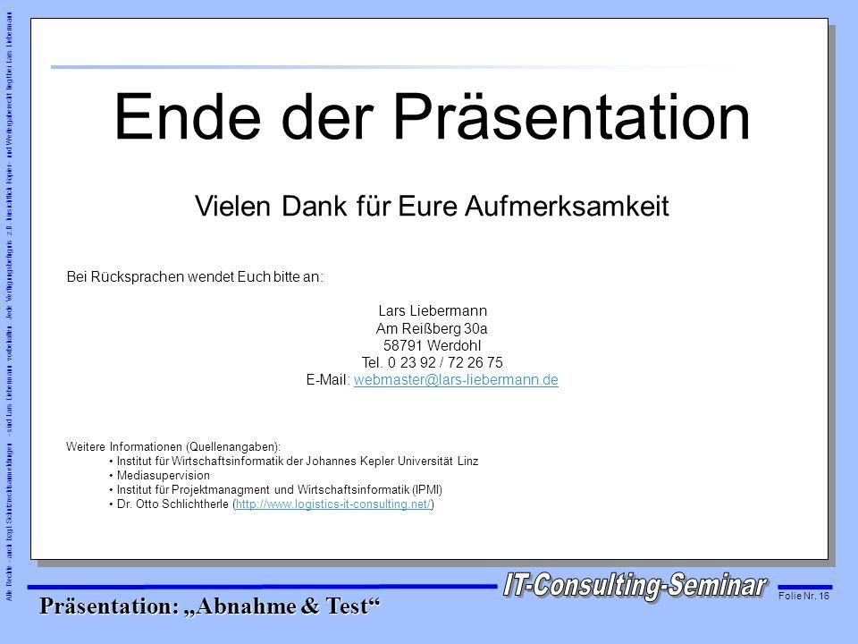 Alle Rechte - auch bzgl. Schutzrechtsanmeldungen - sind Lars Liebermann vorbehalten. Jede Verfügungsbefugnis z.B. hinsichtlich Kopier- und Weitergaber