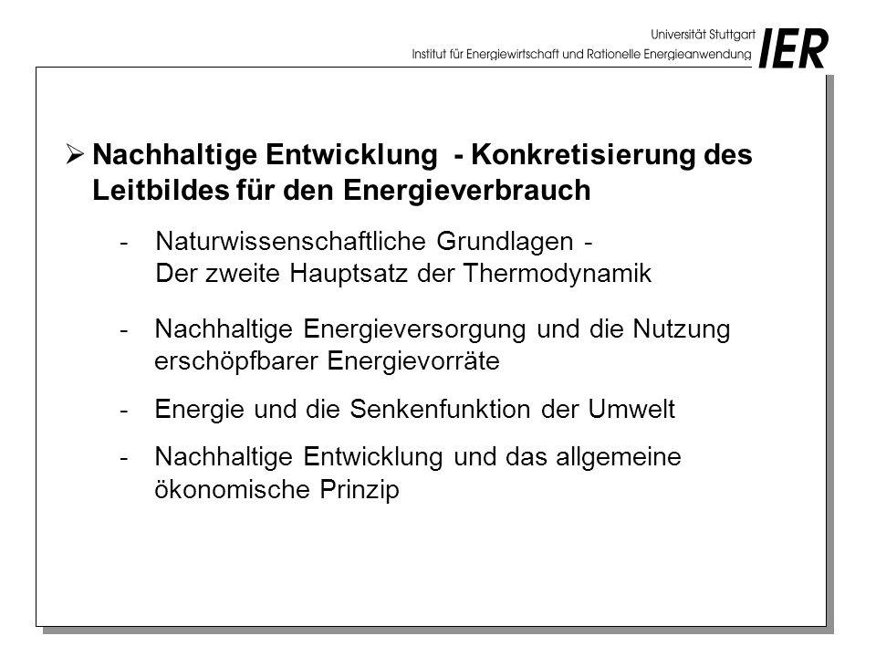 Nachhaltige Entwicklung - Konkretisierung des Leitbildes für den Energieverbrauch -Naturwissenschaftliche Grundlagen - Der zweite Hauptsatz der Thermo
