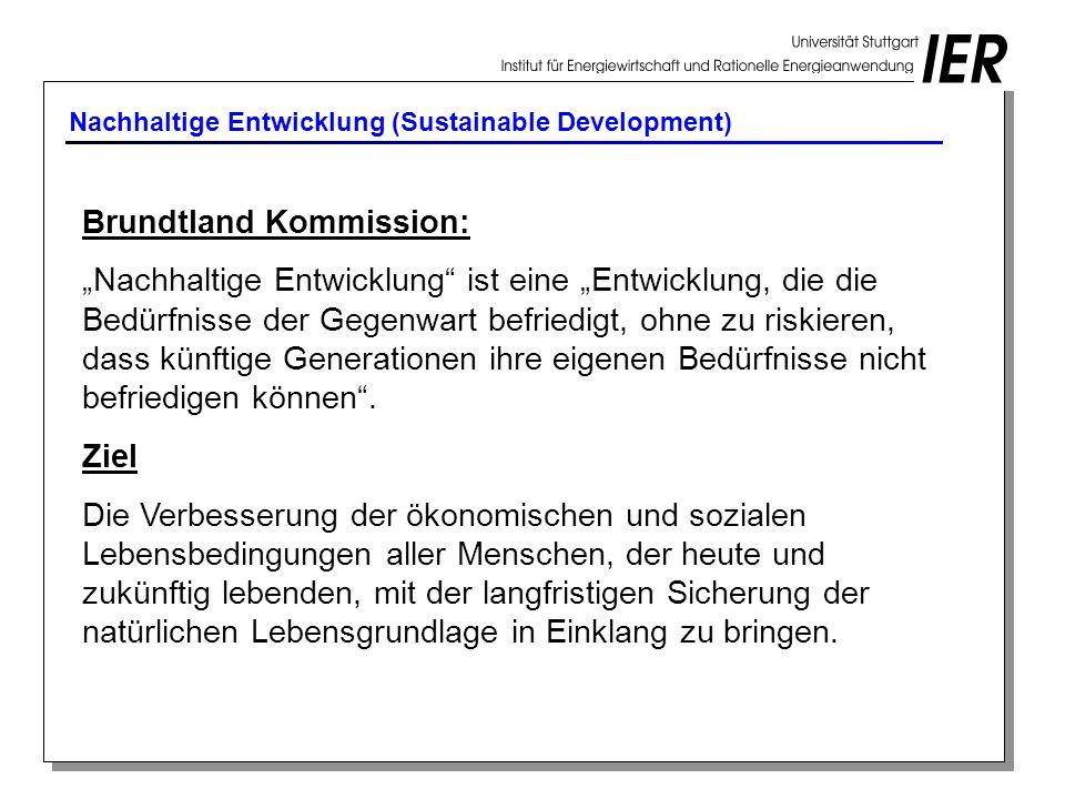 Nachhaltige Entwicklung (Sustainable Development) Brundtland Kommission: Nachhaltige Entwicklung ist eine Entwicklung, die die Bedürfnisse der Gegenwa