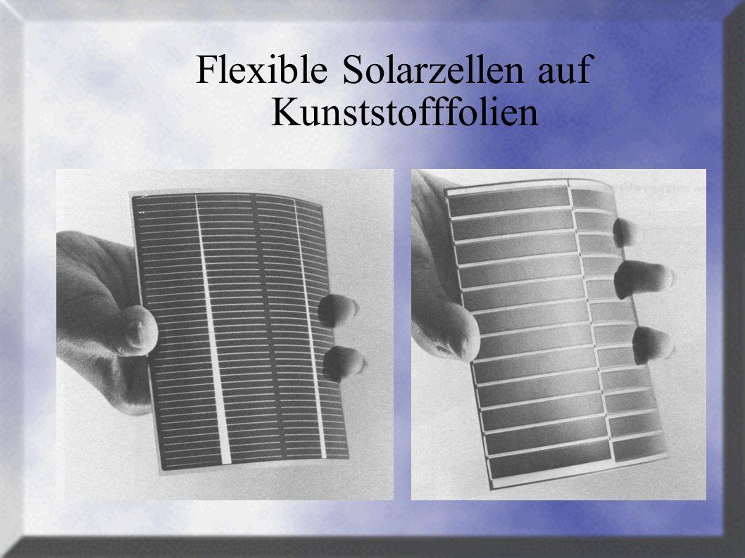 Materialien für Dünnfilmsolarzellen auf flexiblen Substraten Amorphes Silizium CIS (Kadmium-Indium-Diselenid)...