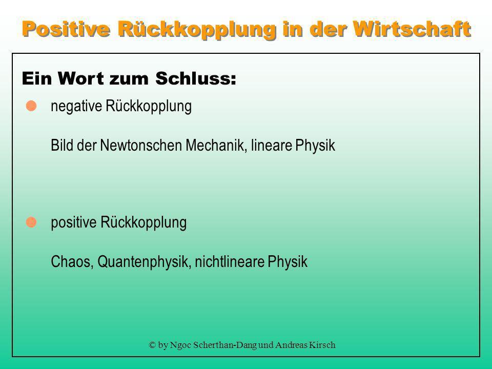 Positive Rückkopplung in der Wirtschaft © by Ngoc Scherthan-Dang und Andreas Kirsch Technische Sackgassen: Folgen von konkurrierenden Technologien Vol
