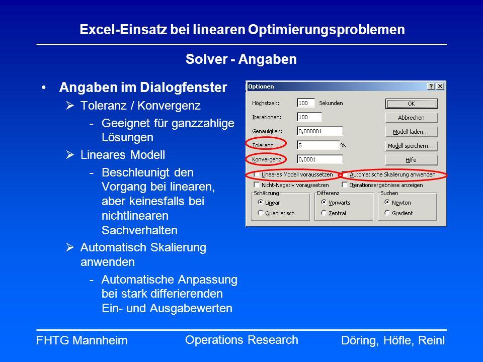 FHTG MannheimDöring, Höfle, Reinl Excel-Einsatz bei linearen Optimierungsproblemen Operations Research Solver - Angaben Angaben im Dialogfenster Toler