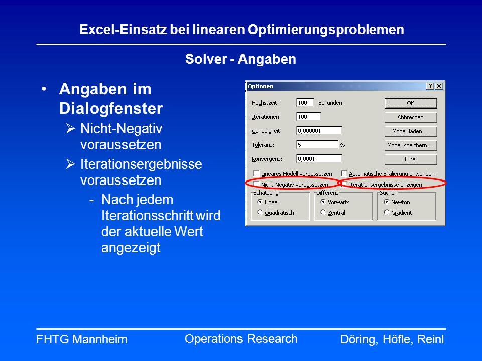 FHTG MannheimDöring, Höfle, Reinl Excel-Einsatz bei linearen Optimierungsproblemen Operations Research Solver - Angaben Angaben im Dialogfenster Nicht