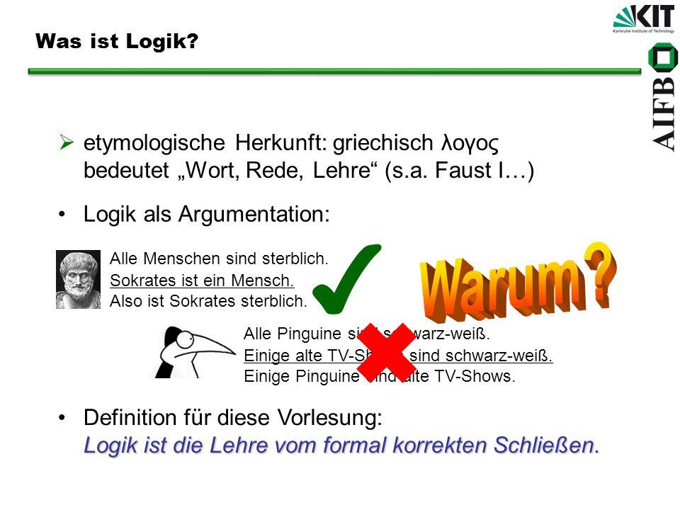 Aussagenlogik – Entscheidungsalgorithmus Aussagenlogik ist entscheidbar nützliche Eigenschaft dabei: { 1,…, n } ² gilt genau dann, wenn ( 1 Æ…Æ n ).