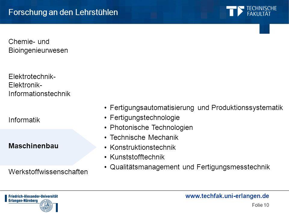 www.techfak.uni-erlangen.de Folie 10 Forschung an den Lehrstühlen Fertigungsautomatisierung und Produktionssystematik Fertigungstechnologie Photonisch