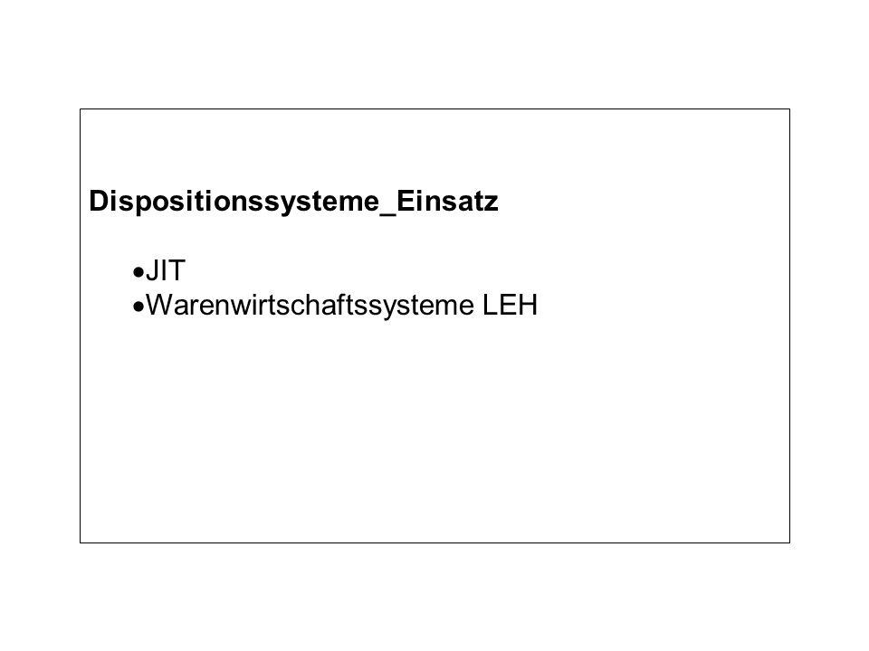 Dispositionssysteme_Einsatz JIT Warenwirtschaftssysteme LEH