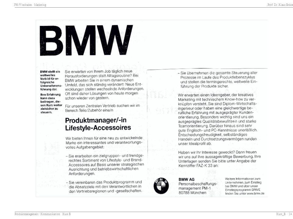 FH-Wiesbaden / Marketing Prof. Dr. Klaus Brüne Produktmanagement / Kommunikation Kurs B Kurs_B / 24