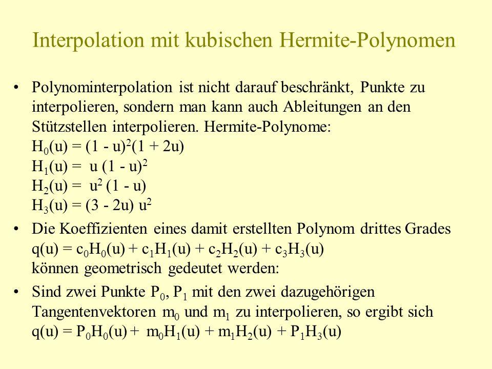 Interpolation mit kubischen Hermite-Polynomen Polynominterpolation ist nicht darauf beschränkt, Punkte zu interpolieren, sondern man kann auch Ableitu