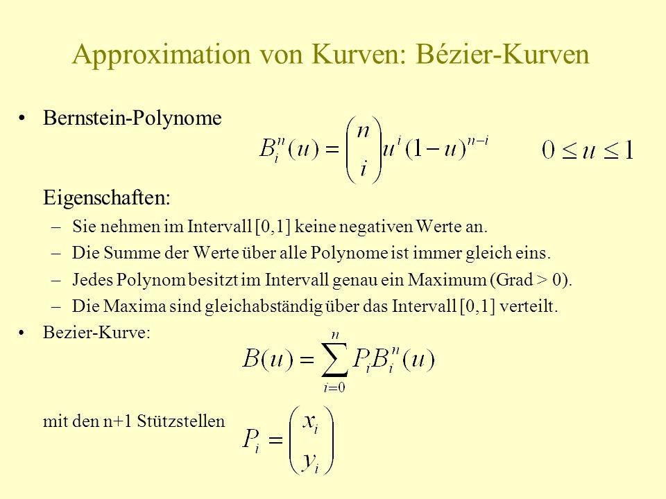 Approximation von Kurven: Bézier-Kurven Bernstein-Polynome Eigenschaften: –Sie nehmen im Intervall [0,1] keine negativen Werte an. –Die Summe der Wert