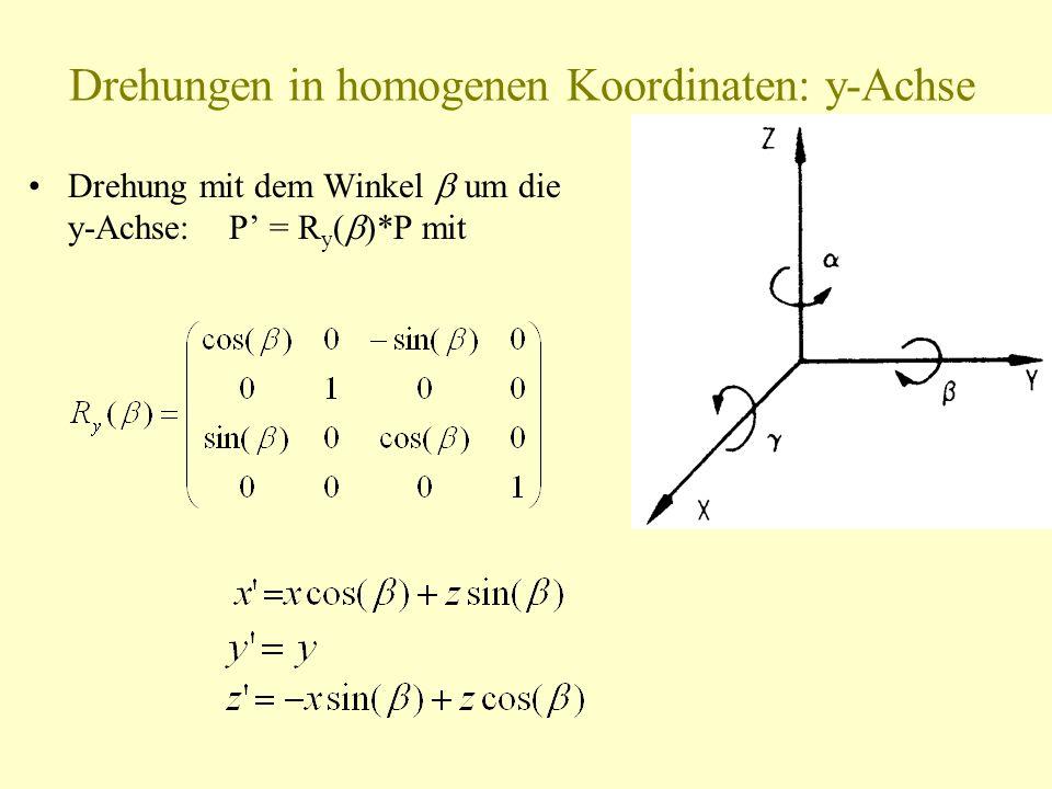 Drehungen in homogenen Koordinaten: y-Achse Drehung mit dem Winkel um die y-Achse: P = R y ( *P mit