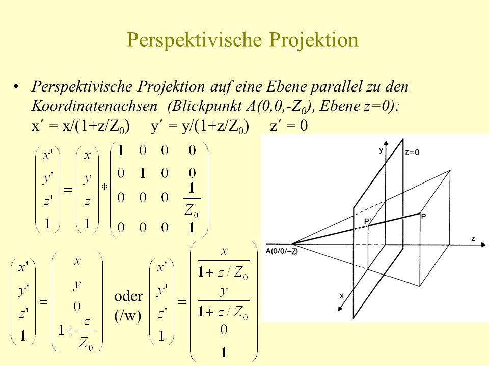 Perspektivische Projektion Perspektivische Projektion auf eine Ebene parallel zu den Koordinatenachsen (Blickpunkt A(0,0,-Z 0 ), Ebene z=0): x´ = x/(1