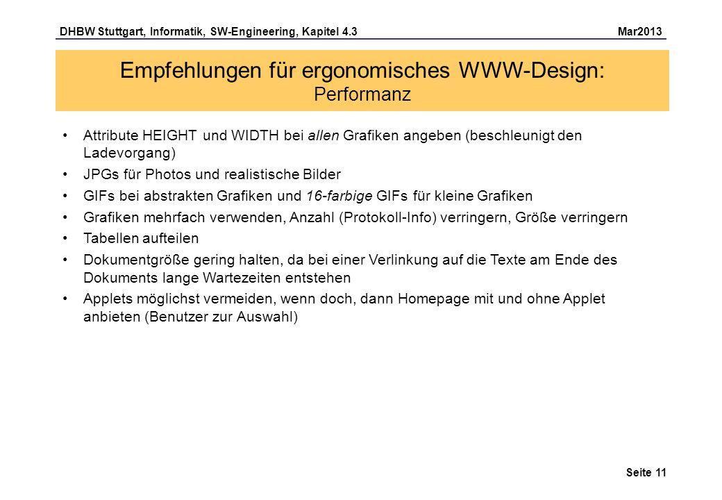 DHBW Stuttgart, Informatik, SW-Engineering, Kapitel 4.3 Mar2013 Seite 11 Empfehlungen für ergonomisches WWW-Design: Performanz Attribute HEIGHT und WI