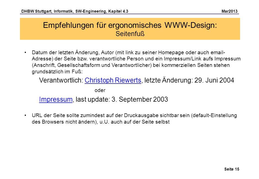 DHBW Stuttgart, Informatik, SW-Engineering, Kapitel 4.3 Mar2013 Seite 15 Empfehlungen für ergonomisches WWW-Design: Seitenfuß Datum der letzten Änderu