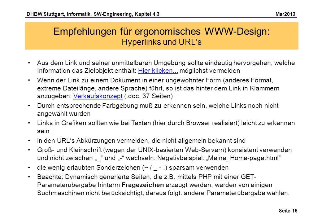 DHBW Stuttgart, Informatik, SW-Engineering, Kapitel 4.3 Mar2013 Seite 16 Empfehlungen für ergonomisches WWW-Design: Hyperlinks und URLs Aus dem Link u