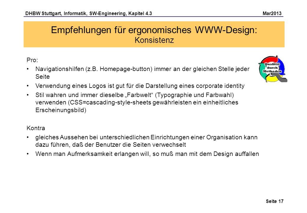 DHBW Stuttgart, Informatik, SW-Engineering, Kapitel 4.3 Mar2013 Seite 17 Empfehlungen für ergonomisches WWW-Design: Konsistenz Pro: Navigationshilfen