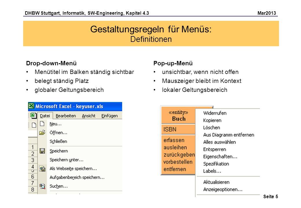 DHBW Stuttgart, Informatik, SW-Engineering, Kapitel 4.3 Mar2013 Seite 5 Gestaltungsregeln für Menüs: Definitionen Drop-down-Menü Menütitel im Balken s
