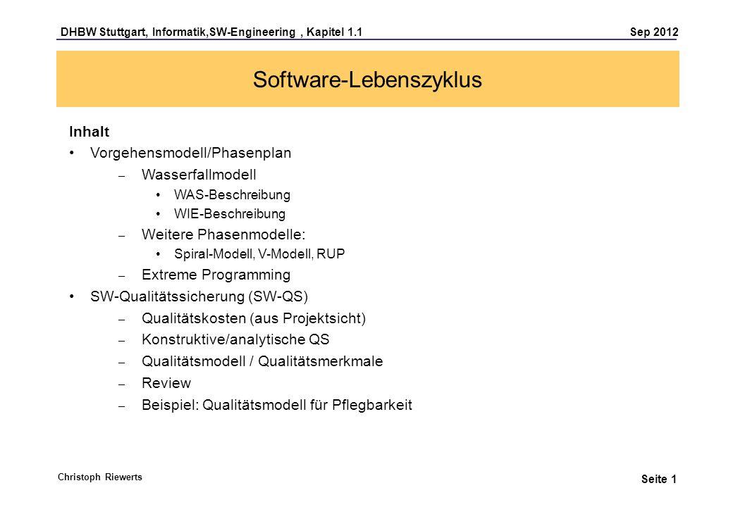 DHBW Stuttgart, Informatik,SW-Engineering, Kapitel 1.1 Sep 2012 Seite 1 Software-Lebenszyklus Inhalt Vorgehensmodell/Phasenplan – Wasserfallmodell WAS