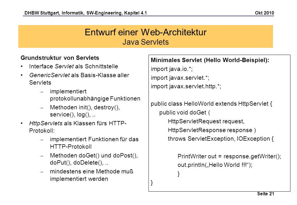 DHBW Stuttgart, Informatik, SW-Engineering, Kapitel 4.1 Okt 2010 Seite 21 Entwurf einer Web-Architektur Java Servlets Grundstruktur von Servlets Inter