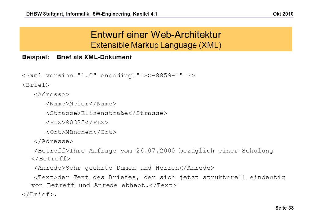 DHBW Stuttgart, Informatik, SW-Engineering, Kapitel 4.1 Okt 2010 Seite 33 Entwurf einer Web-Architektur Extensible Markup Language (XML) Beispiel: Bri