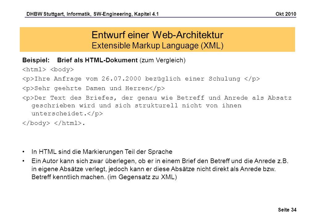 DHBW Stuttgart, Informatik, SW-Engineering, Kapitel 4.1 Okt 2010 Seite 34 Entwurf einer Web-Architektur Extensible Markup Language (XML) Beispiel: Bri