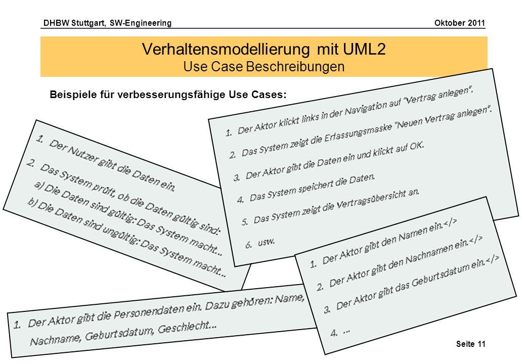 DHBW Stuttgart, SW-Engineering Oktober 2011 Seite 11 Beispiele für verbesserungsfähige Use Cases: Verhaltensmodellierung mit UML2 Use Case Beschreibun