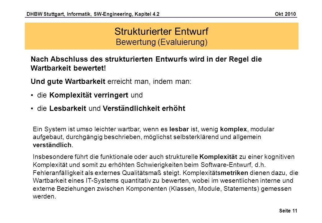DHBW Stuttgart, Informatik, SW-Engineering, Kapitel 4.2 Okt 2010 Seite 11 Ein System ist umso leichter wartbar, wenn es lesbar ist, wenig komplex, mod