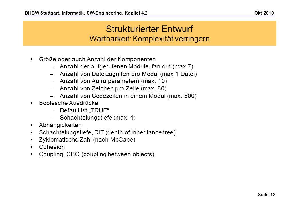 DHBW Stuttgart, Informatik, SW-Engineering, Kapitel 4.2 Okt 2010 Seite 12 Größe oder auch Anzahl der Komponenten – Anzahl der aufgerufenen Module, fan