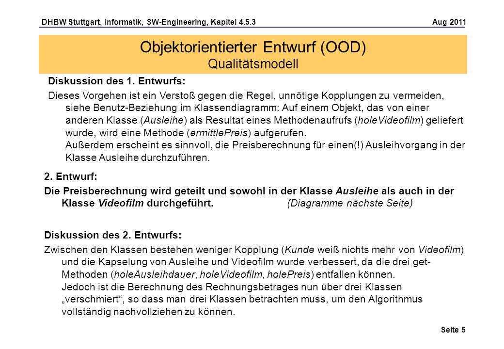 DHBW Stuttgart, Informatik, SW-Engineering, Kapitel 4.5.3 Aug 2011 Seite 6 Objektorientierter Entwurf (OOD) Qualitätsmodell