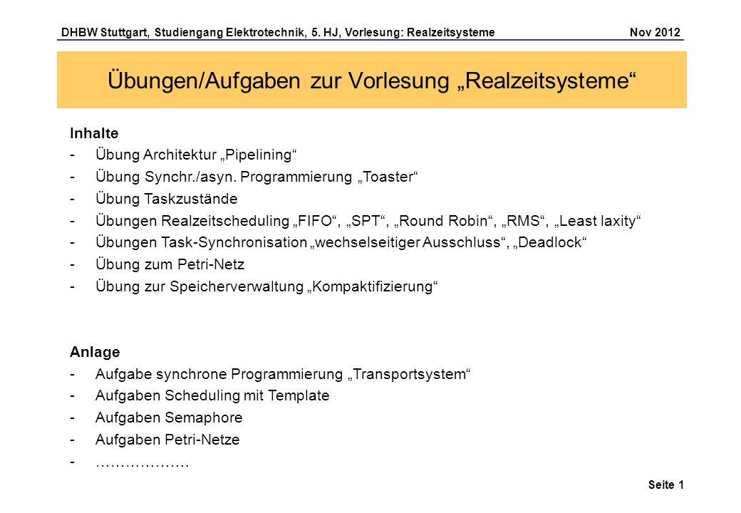 Seite 1 DHBW Stuttgart, Studiengang Elektrotechnik, 5. HJ, Vorlesung: Realzeitsysteme Nov 2012 Übungen/Aufgaben zur Vorlesung Realzeitsysteme Inhalte
