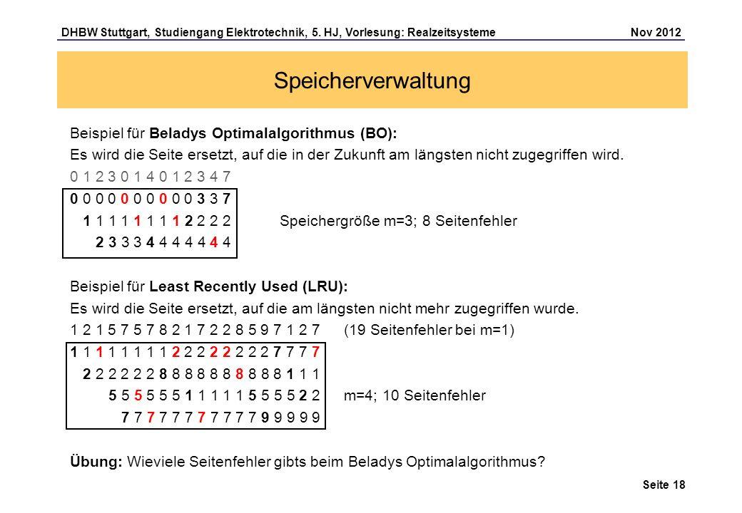 Seite 18 DHBW Stuttgart, Studiengang Elektrotechnik, 5. HJ, Vorlesung: Realzeitsysteme Nov 2012 Speicherverwaltung Beispiel für Beladys Optimalalgorit