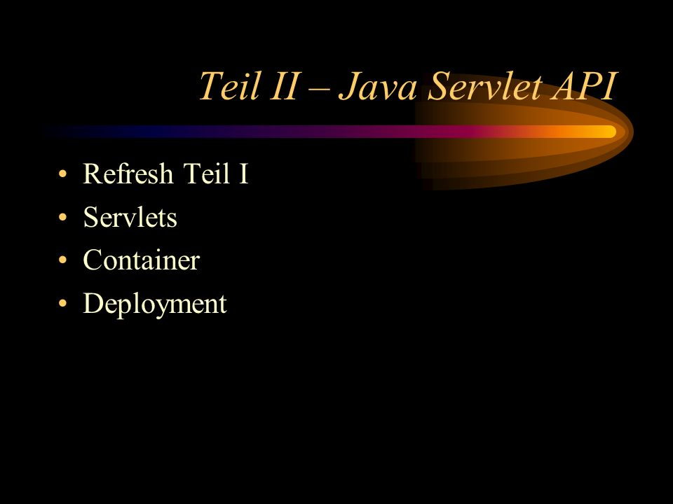 Kommandozeile - Installation Standard Java Development Kit (JDK) –java.sun.com J2EE Standard-Bibliotheken –servlet.jar Servlet API Bibliothek –jndi.jar JNDI API Bibliothek –jdbc.jar JDBC API Bibliothek –xerces.jar Standard XML Bibliothek CLASSPATH –Die Umgebungsvariable CLASSPATH muß um einige dieser JAR-Files erweitert werden