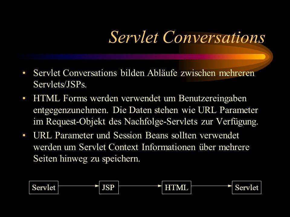 Servlet Conversations Servlet Conversations bilden Abläufe zwischen mehreren Servlets/JSPs.