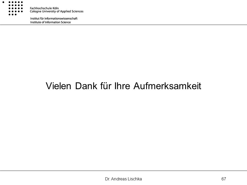 Dr. Andreas Lischka67 Vielen Dank für Ihre Aufmerksamkeit