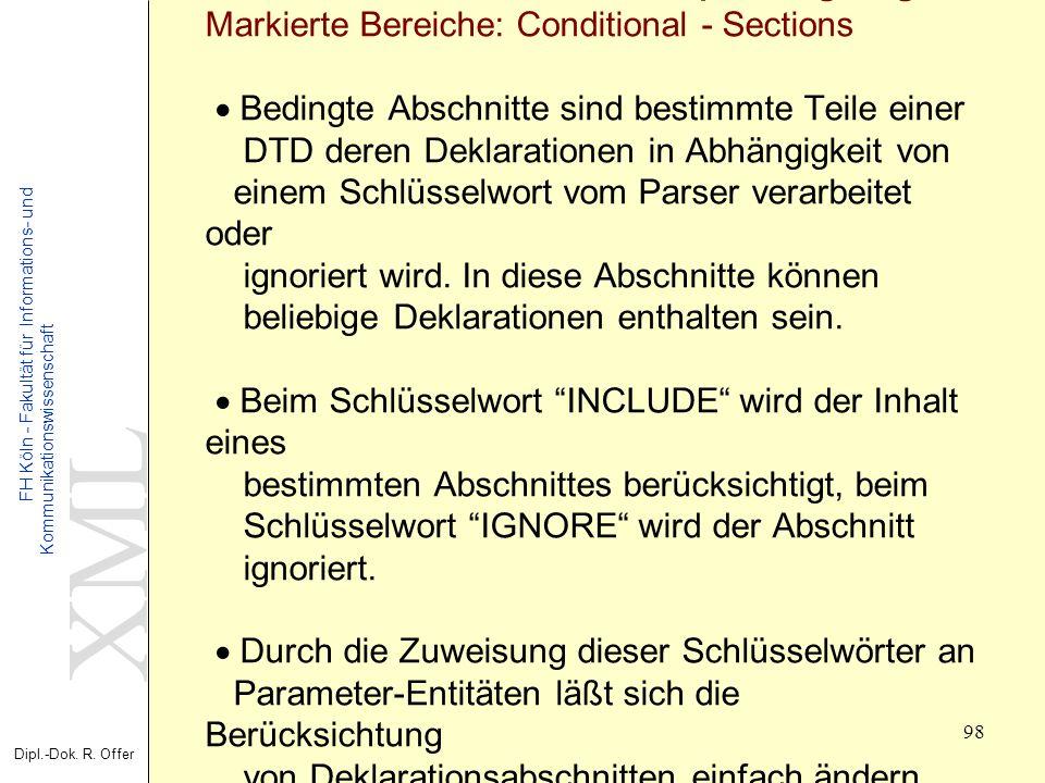 XML Dipl.-Dok. R. Offer FH Köln - Fakultät für Informations- und Kommunikationswissenschaft 98 XML - Extensible Markup Language Markierte Bereiche: Co