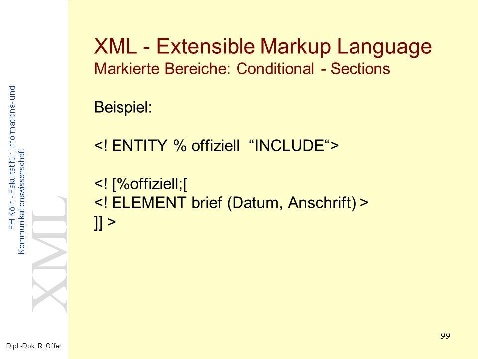 XML Dipl.-Dok. R. Offer FH Köln - Fakultät für Informations- und Kommunikationswissenschaft 99 XML - Extensible Markup Language Markierte Bereiche: Co