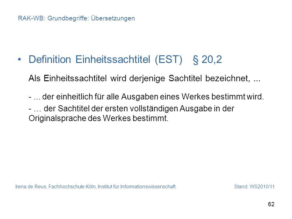 Irena de Reus, Fachhochschule Köln, Institut für Informationswissenschaft Stand: WS2010/11 62 RAK-WB: Grundbegriffe: Übersetzungen Definition Einheits