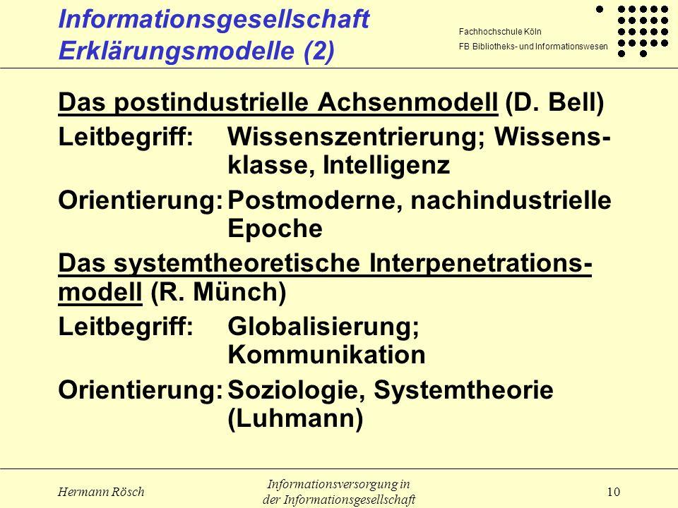 Fachhochschule Köln FB Bibliotheks- und Informationswesen Hermann Rösch Informationsversorgung in der Informationsgesellschaft 10 Informationsgesellsc