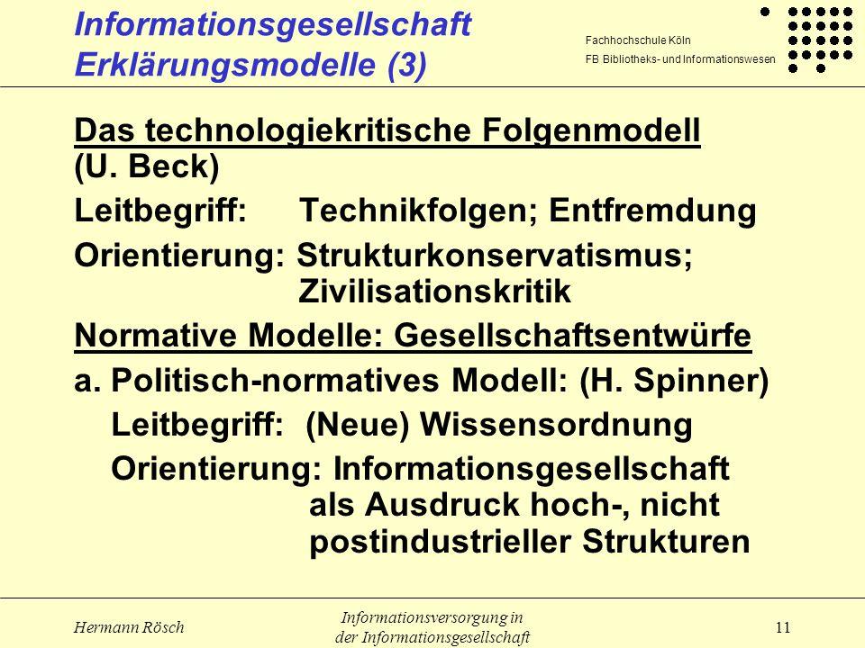 Fachhochschule Köln FB Bibliotheks- und Informationswesen Hermann Rösch Informationsversorgung in der Informationsgesellschaft 11 Informationsgesellsc