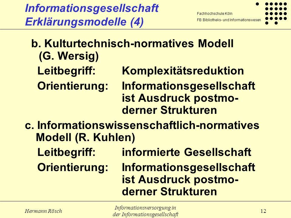 Fachhochschule Köln FB Bibliotheks- und Informationswesen Hermann Rösch Informationsversorgung in der Informationsgesellschaft 12 Informationsgesellsc