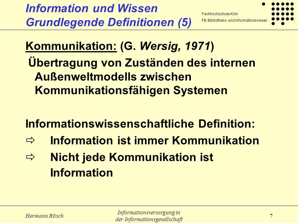 Fachhochschule Köln FB Bibliotheks- und Informationswesen Hermann Rösch Informationsversorgung in der Informationsgesellschaft 18 Informationsgesellschaft Subsystem Wissenschaft (1) Veränderung der Informationskette Neue Rollenverteilung Traditionelle Rolle z.B.