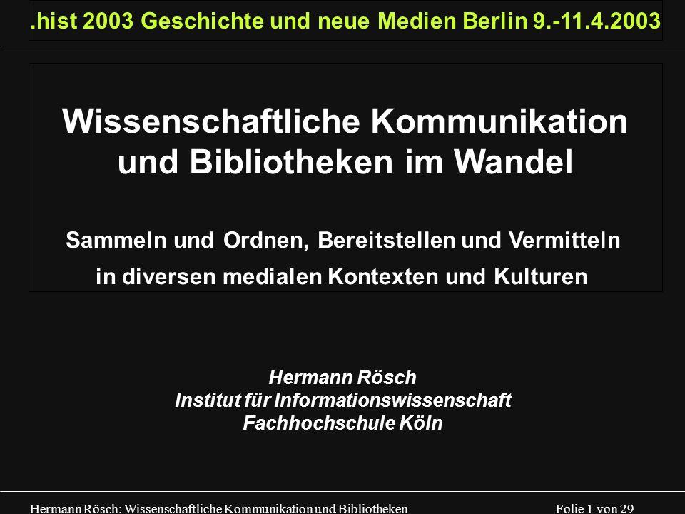 Hermann Rösch: Wissenschaftliche Kommunikation und Bibliotheken Folie 12 von 28 Formen und Medien des Informationsmanagements (5) 5.Phase: ca.
