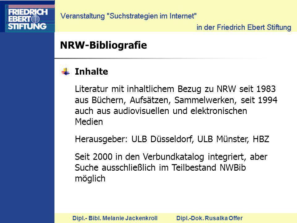 Dipl.- Bibl. Melanie Jackenkroll Dipl.-Dok. Rusalka Offer NRW-Bibliografie Inhalte Literatur mit inhaltlichem Bezug zu NRW seit 1983 aus Büchern, Aufs