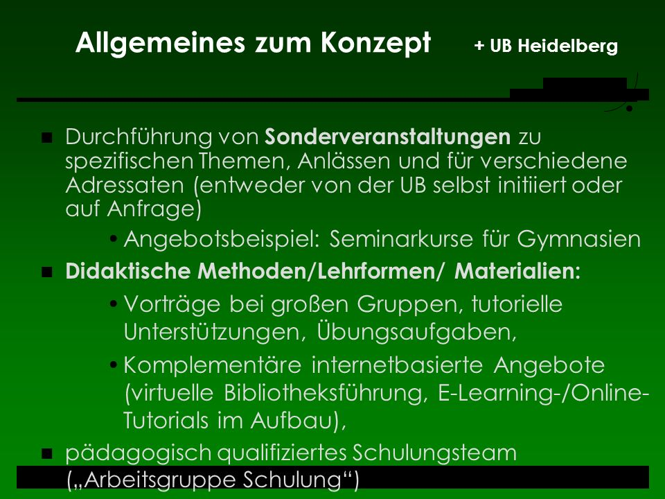 Allgemeines zum Konzept + UB Heidelberg Durchführung von Sonderveranstaltungen zu spezifischen Themen, Anlässen und für verschiedene Adressaten (entwe