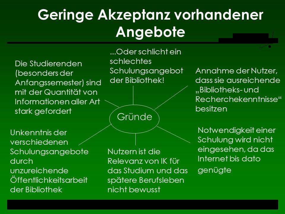 Resümee Obwohl die Orientierung der Schulungskonzepte deutscher Hochschulbibliotheken zur IK-Vermittlung hin noch (fast) in den Kinderschuhen steckt, gibt es viele gute Ansätze.