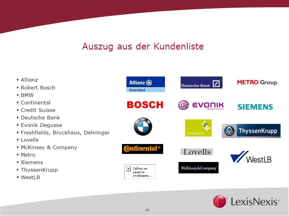 19 Allianz Robert Bosch BMW Continental Credit Suisse Deutsche Bank Evonik Degussa Freshfields, Bruckhaus, Dehringer Lovells McKinsey & Company Metro
